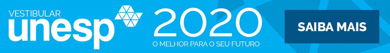 Vestibular Unesp 2020, o melhor para o seu futuro